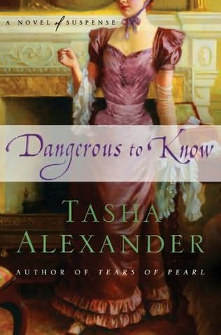 Book Review of Dangerous to Know by Tasha Alexander