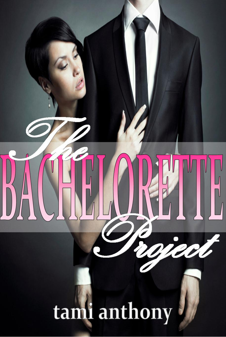 The Bachelorette Project by Tami Anthony: Giveaway, Excerpt & More!