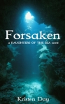 Book Review: Forsaken, Daughters of the Sea Novel by Kristen Day