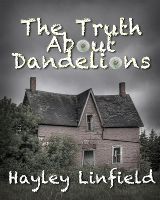 Book Review: The Truth about Dandelions by Hayley Linfield