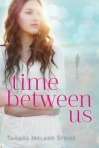 Book Review: Time Between Us by Tamara Ireland Stone