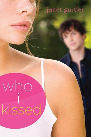 Book Review: Who I Kissed by Janet Gurtler