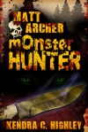 Book Review: Matt Archer, Monster Hunter by Kendra C. Highley