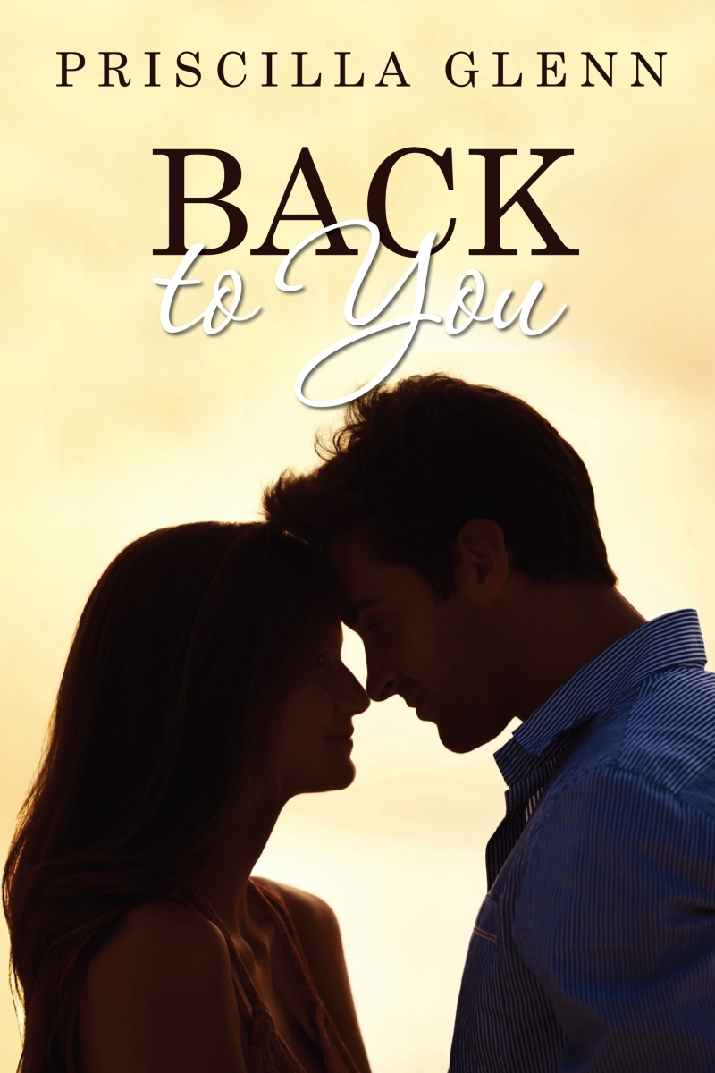 Cover Reveal! Back to You by Priscilla Glenn