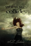 Book Review: When we Collide by A.L. Jackson