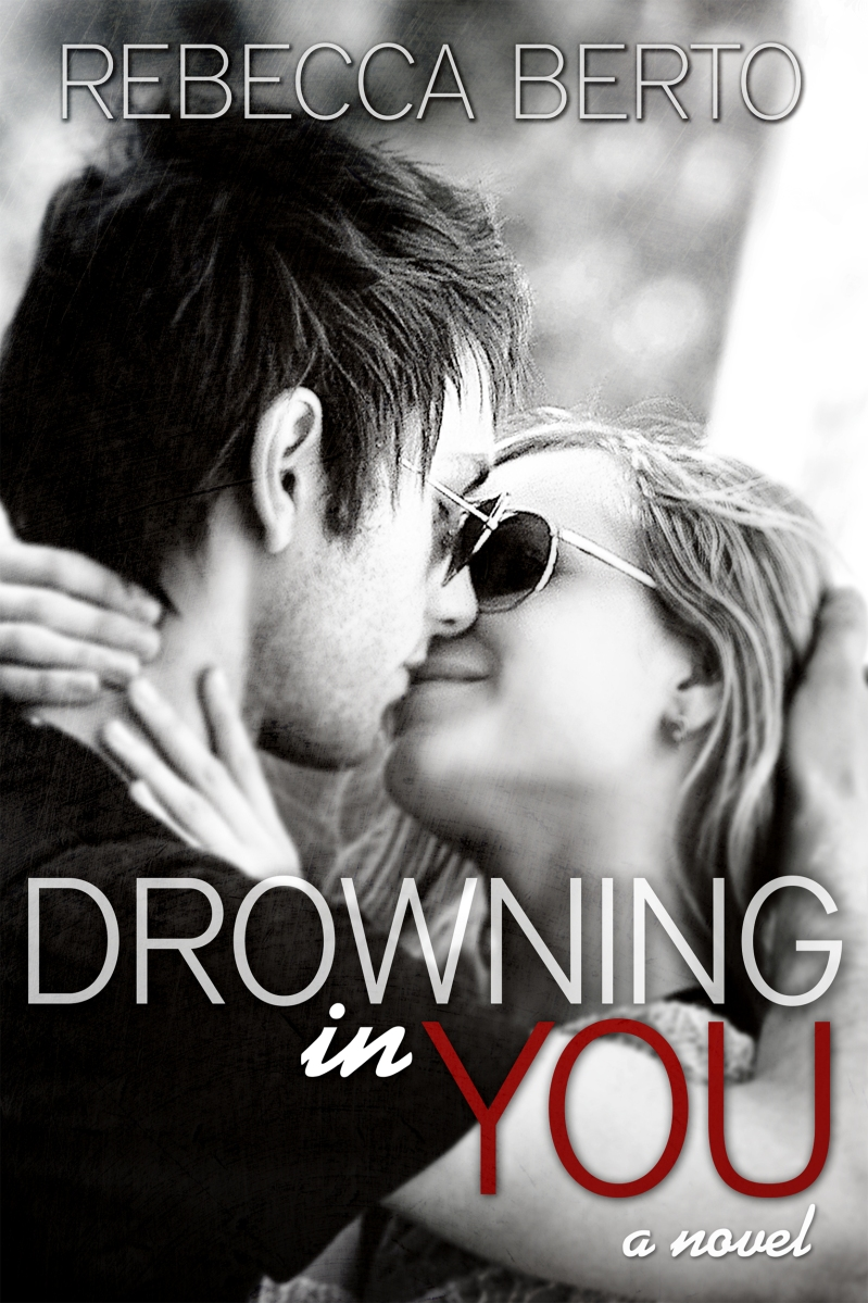 Cover Reveal: Drowning in You by Rebecca Berto