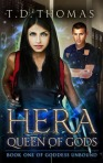 Hera, Queen of Gods by T.D. Thomas